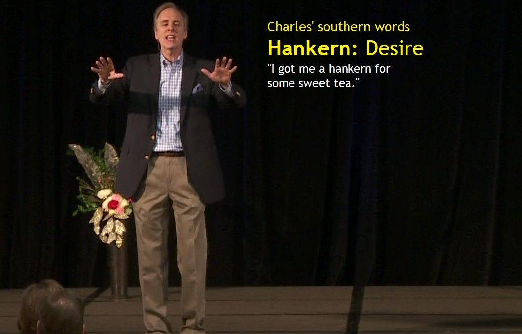 Charles' southern word of the day: Hankern